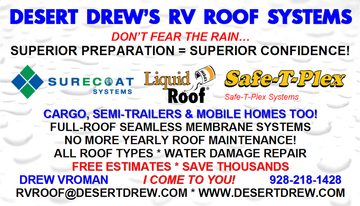 RV Roof Services - Desert Drew's RV Roof Systems Mobile Home Roof Maintenance on flat roof maintenance, mobile home metal roofs, commercial roof maintenance, townhouse roof maintenance, mobile home flat roofing, mobile home services, mobile home gutters and downspouts, camper roof maintenance, mobile home chimneys, mobile home pressure washing, mobile home roofing systems, mobile home electrical, mobile home plumbing, mobile home roofing materials, mobile home carports, mobile home construction, mobile home roofing supplies, trailer roof maintenance, mobile home hot water, rv roof maintenance,